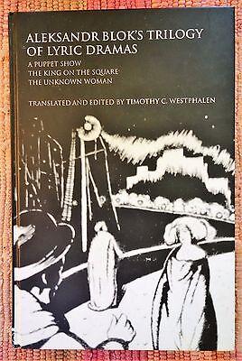 Aleksandr Blok's Trilogy of Lyric Dramas, Translated by Timothy Westphalen, 2003
