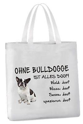 """Tragetasche T0029 """"Ohne Bulldogge ist alles doof!"""" 45x42cm Hund Französische"""