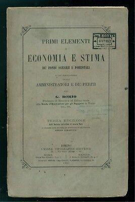 BORIO G. PRIMI ELEMENTI DI ECONOMIA E STIMA DE' FONDI AGRARII FORESTALI UTE 1885
