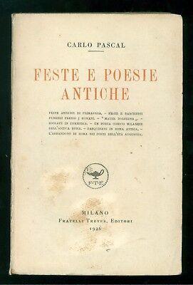 PASCAL CARLO FESTE E POESIE ANTICHE TREVES 1926 PRIMA EDIZIONE FOLKLORE ROMA