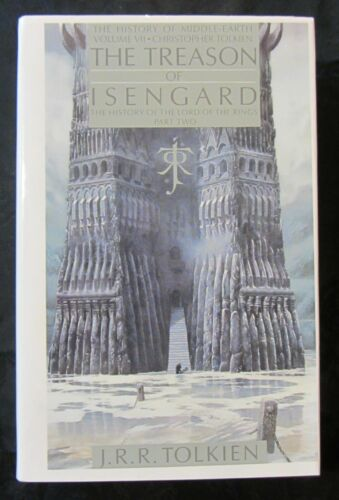 J.R.R. TOLKIEN THE TREASON OF ISENGARD 1ST HC/DJ HISTORY OF LORD OF THE RINGS