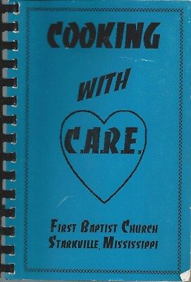 STARKVILLE MS 1991 FIRST BAPTIST CHURCH COOK BOOK COOKING WITH CARE MISSISSIPPI