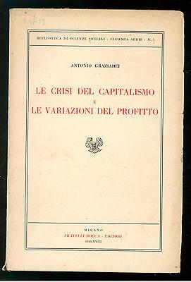 GRAZIADEI ANTONIO LE CRISI DEL CAPITALISMO E LE VARIAZIONI PROFITTO BOCCA 1940