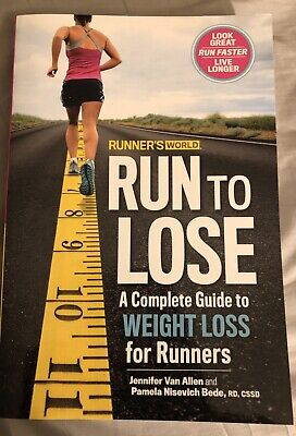 Runner's World Run to Lose : A Complete Guide to Weight Loss for Runners Runners Lose Weight