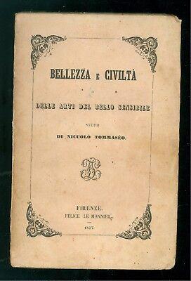 TOMMASEO NICCOLO' BELLEZZA E CIVILTA DELLE ARTI DEL BELLO SENSIBILE MONNIER 1857