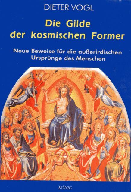 DIE GILDE DER KOSMISCHEN FORMER - Dieter Vogl BUCH ( wie Zecharia Sitchin )