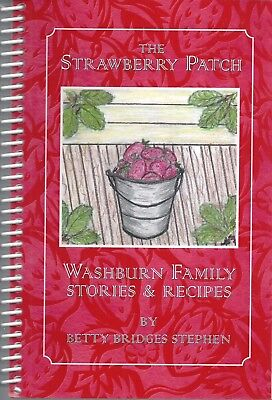 SHELBY NC 2002 THE STRAWBERRY PATCH COOK BOOK WASHBURN FAMILY STORIES & RECIPES