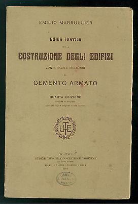 MARRULLIER EMILIO GUIDA PRATICA PER LA COSTRUZIONE DEGLI EDIFICI UTET 1918