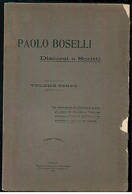 BOSELLI PAOLO DISCORSI E SCRITTI 3 VOLUMI 1915 DESTRA STORICA FINANZE
