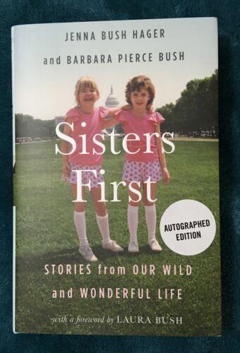 """Sisters First"" 1st Ed signed by Jenna Bush Hager & Barbara Pierce Bush"