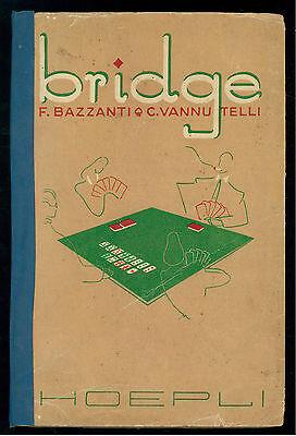 BAZZANTI VANNUTELLI  COME SI GIOCA A BRIDGE HOEPLI 1946 GIOCHI CARTE