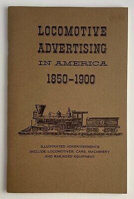Vintage 1960 Book Locomotive Advertising in American from 1850 - 1900 Railways