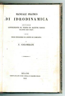 COLOMBANI F. MANUALE PRATICO DI IDRODINAMICA STELLA 1842 INGEGNERIA IDRAULICA