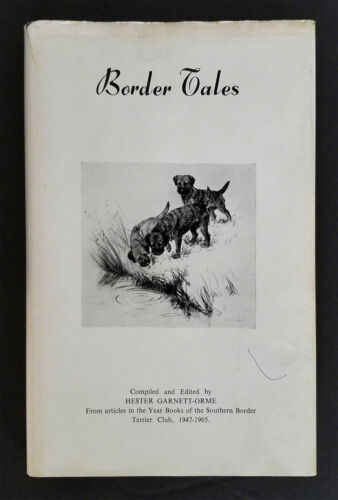 Border Tales, Compiled and Ed. by Hester Garnet-Orme, 1967, Border Terrier. dog