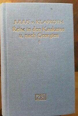 Julius von Klaproth. Reise in den Kaukasus und nach Georgien. Reprint.