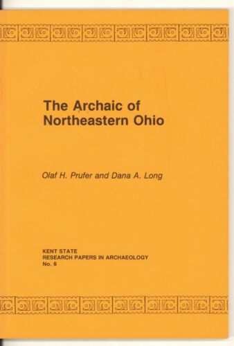 The Archaic of Northeastern Ohio Softbound book by Prufer and Long 1986 Fine