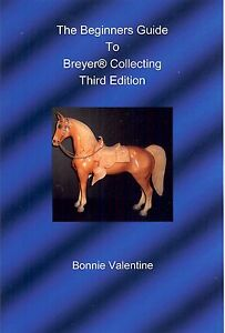 The Beginners Guide to Breyer Collecting (horse) new for 2012 book