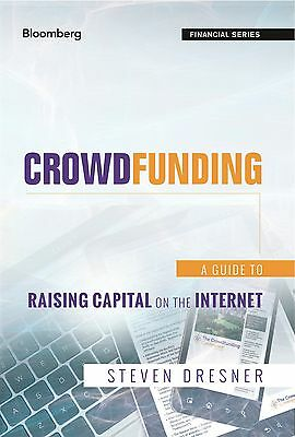 Crowdfunding   A Guide To Raising Capital On The Internet By Steven Dresner