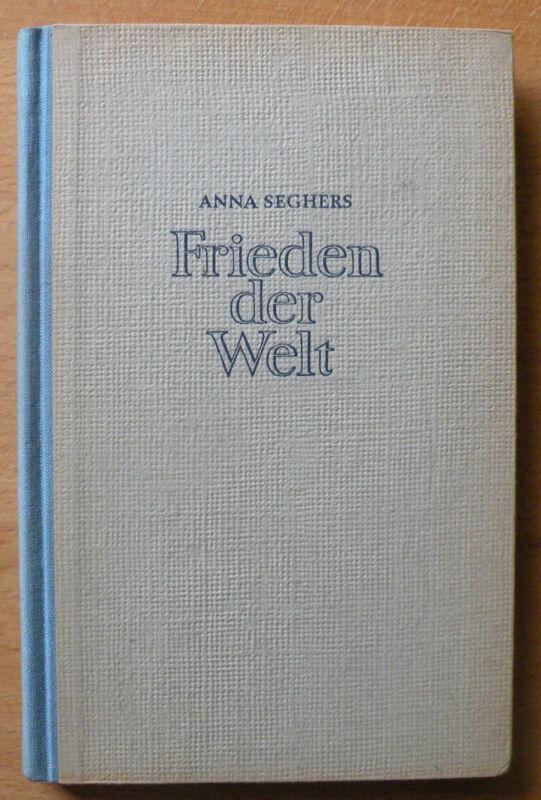 Anna Seghers - Frieden der Welt -