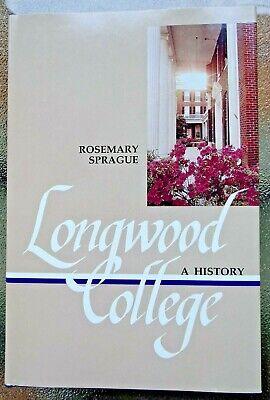 LONGWOOD COLLEGE: A History - Female Normal State Teachers STC - FARMVILLE, VA