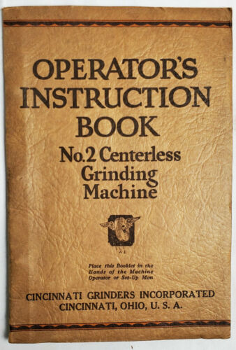 Cincinnati Gridners No 2 Centerless Grinding Machine Instruction Book Manual VTG