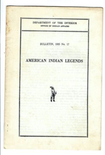 American Indian Legends Office of Indian Affairs bulletin no. 17 1935