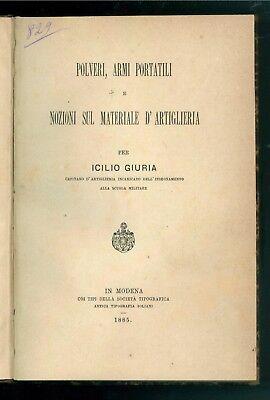 GIURIA ICILIO POLVERI ARMI PORTATILI E NOZIONI SUL MATERIALE D'ARTIGLIERIA 1885
