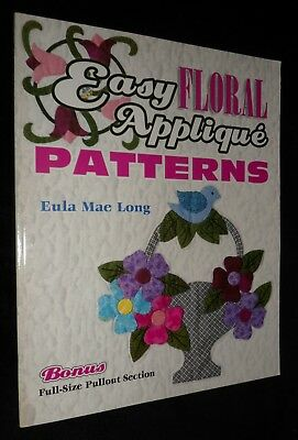 Easy Floral Applique Patterns / Eula Mae Long | V/G PB, 2003