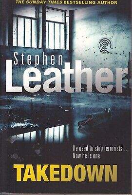 Takedown, Stephen Leather. PB. Hodder. 2017. Best selling thriller. Terrorist. B for sale  Shipping to South Africa