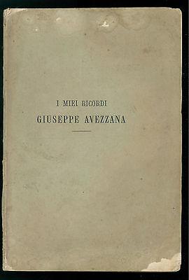 AVEZZANA GIUSEPPE I MIEI RICORDI  STAMPERIA FIBRENO 1881  RISORGIMENTO