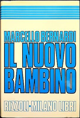 Marcello Bernardi, Il nuovo bambino, Ed. Rizzoli / Milano Libri, 1997