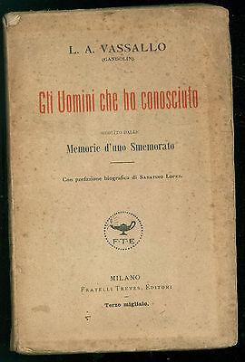 VASSALLO L. A. GLI UOMINI CHE HO CONOSCIUTO (GANDOLIN) TREVES 1918