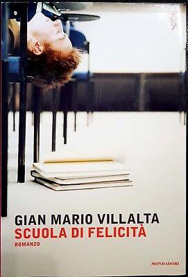 Gian Mario Villalta, Scuola di felicità, Ed. Mondadori, 2016