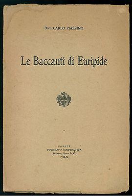 PIAZZINO CARLO LE BACCANTI DI EURIPIDE TIP.COOPERATIVA 1933 DEDICA AUTORE GRECIA