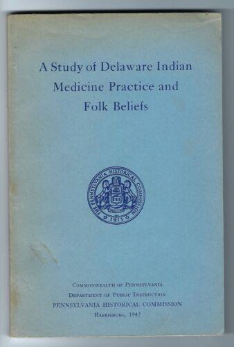 Delaware Indian medicine folk beliefs 1942 booklet Tantaquidgeon Oklahoma Canada