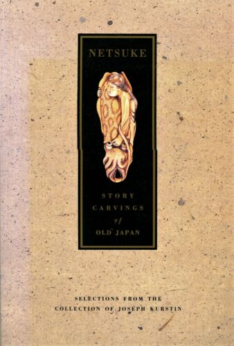 Antique Japanese Netsuke -Themes Types Dates / Scarce Illustrated Book