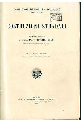BAGGI VITTORIO COSTRUZIONI STRADALI ED IDRAULICHE UTET 1926 1927 2 VOLUMI