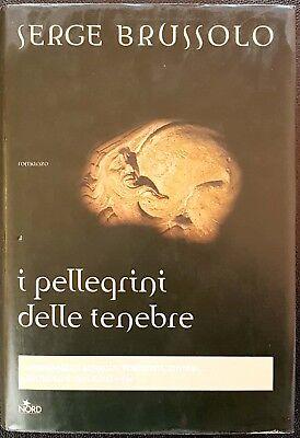 Serge Brussolo, I pellegrini delle tenebre, Ed. Nord, 2005