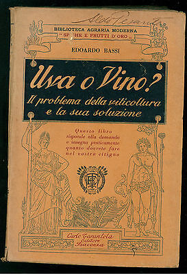 BASSI EDOARDO UVA O VINO  TARANTOLA 1931 PROBLEMA VITICOLTURA E SUA SOLUZIONE