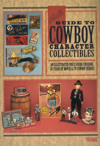 Cowboy Character Collectibles - TV and Movie Heroes / Scarce Book + Values