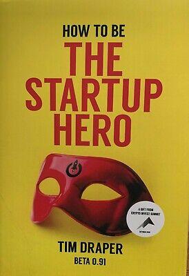 How to Be the Startup Hero :  Tim Draper. BETA 0.91. Hardcover.  2018