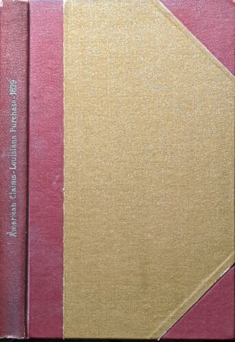 1829 1ST ED VIEW OF THE CLAIMS OF AMERICAN CITIZENS LOUISIANA PURCHASE CAUSTEN