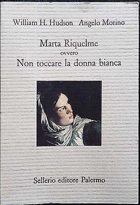 Hudson e Morino, Marta Riquelme ovvero Non toccare la..., Ed. Sellerio, 1996
