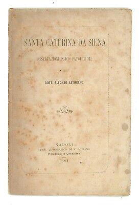 ASTURARO ALFONSO SANTA CATERINA DA SIENA OSSERVAZIONI PSICO-PATOLOGICHE 1881