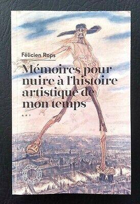 PEINTURE BELGE: Félicien ROPS, Mémoires pour nuire à l'histoire artistique -2019