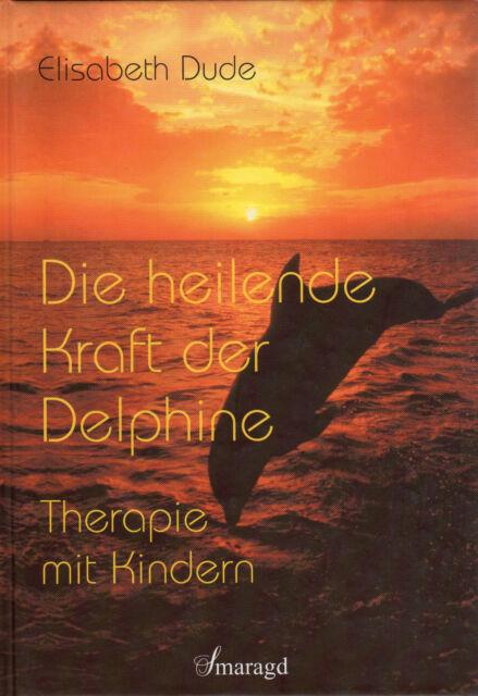 DIE HEILENDE KRAFT DER DELPHINE - Buch mit Elisabeth Dude - SMARAGD VERLAG