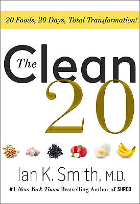 The Clean 20  20 Foods  20 Days By Ian K  Smith M D   Hardcover   Brand New