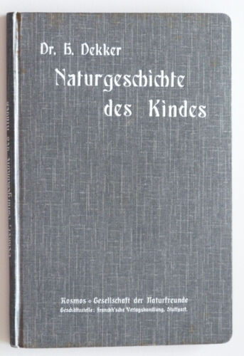 Hermann Dekker : Naturgeschichte des Kindes 1908  -  ungelesen neuwertig