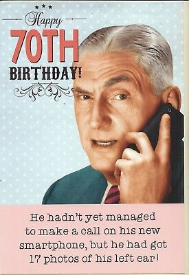 Funny 70th birthday card  New Smartphone and He Had 17 Photos of His Left Ear