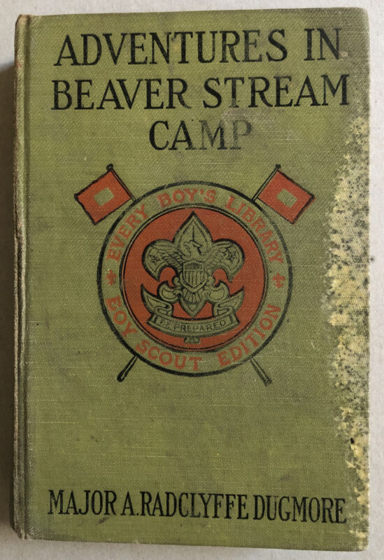 Adventures In Beaver Stream Camp. Every Boy's  Library.  Boy Scout Edition